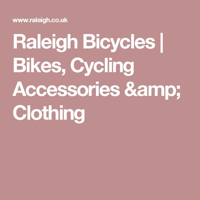 Raleigh Bicycles | Bikes, Cycling Accessories & Clothing