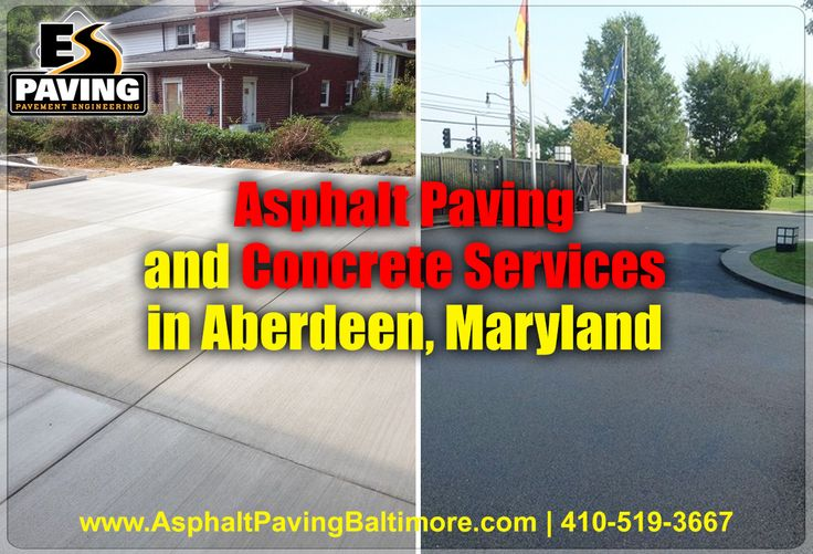 Asphalt Paving and Concrete Services in Aberdeen, Maryland call ESPaving @ 410-519-3667 now!