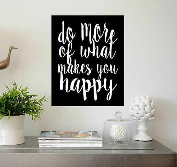 Printable Art / Do More Of What Makes You by PrintableExpressions