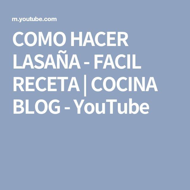 COMO HACER LASAÑA - FACIL RECETA | COCINA BLOG - YouTube