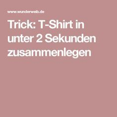 Trick: T-Shirt in unter 2 Sekunden zusammenlegen