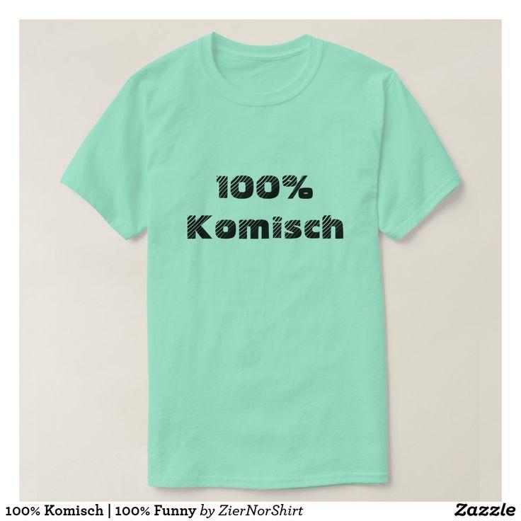 100% Komisch | 100% Funny T-Shirt