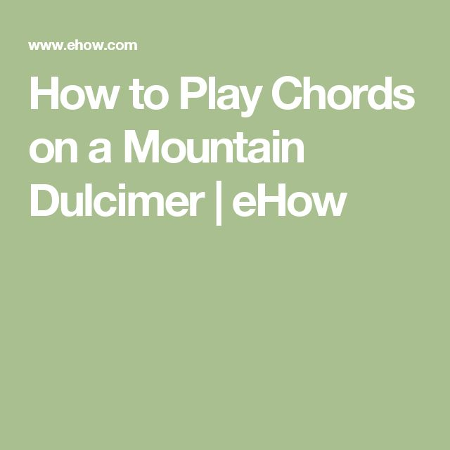How to Play Chords on a Mountain Dulcimer | eHow