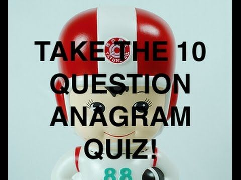 THE 10 QUESTION ANAGRAM AND VOCABULARY QUIZ