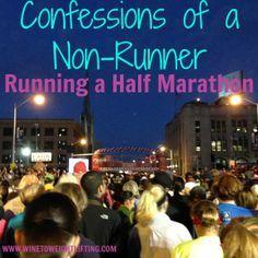 Confessions of a Non-Runner: Running a Half-Marathon #running