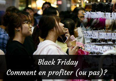 Black Friday: 10 astuces pour en profiter (ou pas) #BlackFriday #CyberMonday @VendrediFou #CyberLundi