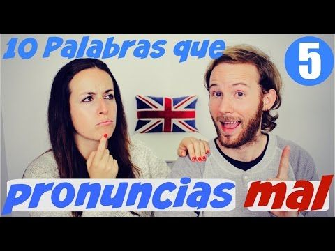 10 palabras que pronuncias mal en inglés 1 - YouTube