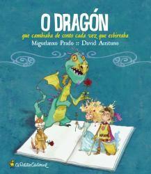 O dragón que cambiaba de conto cada vez que esbirraba / ilustrado por Miguelanxo Prado ; escrito por David Aceituno (2014)