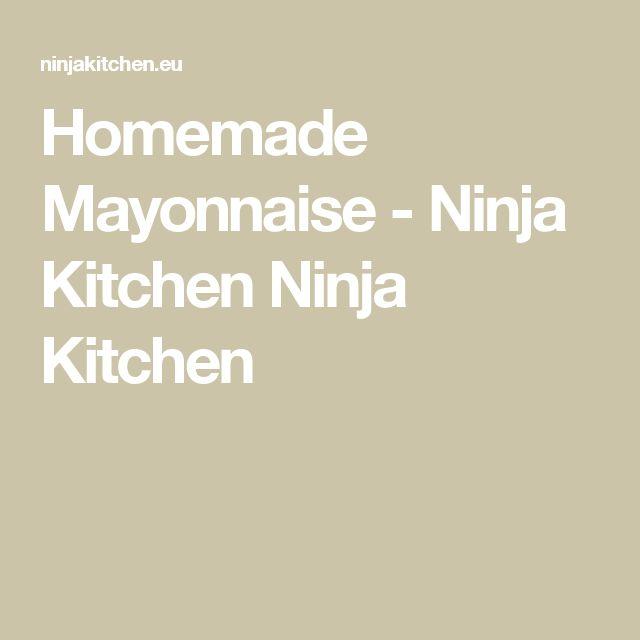 Homemade Mayonnaise - Ninja Kitchen Ninja Kitchen
