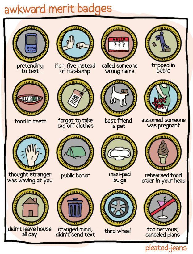 Socially Awkward Merit Badges ..I've earned most of them...