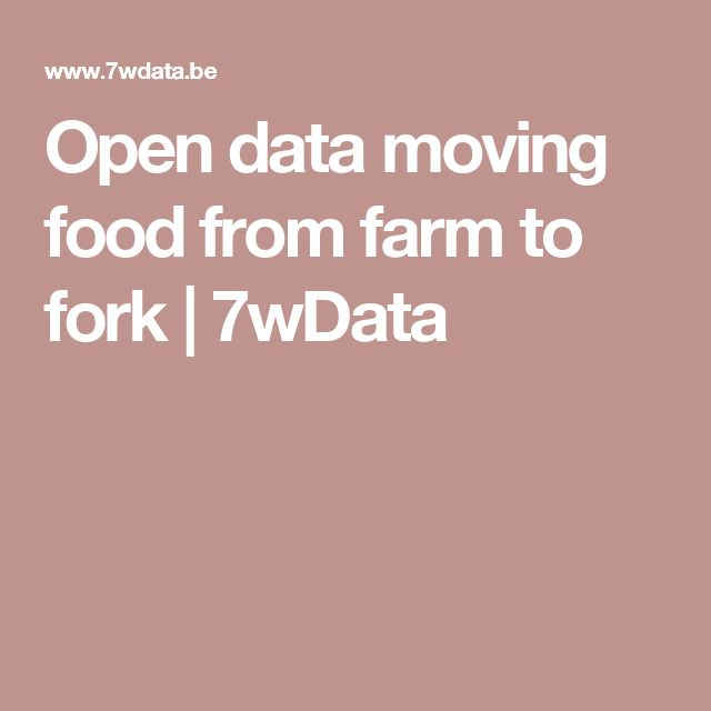 Open data moving food from farm to fork | 7wData