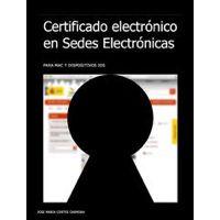 Certificado electrónico en Sedes Electrónicas por José María Cortés Carmona
