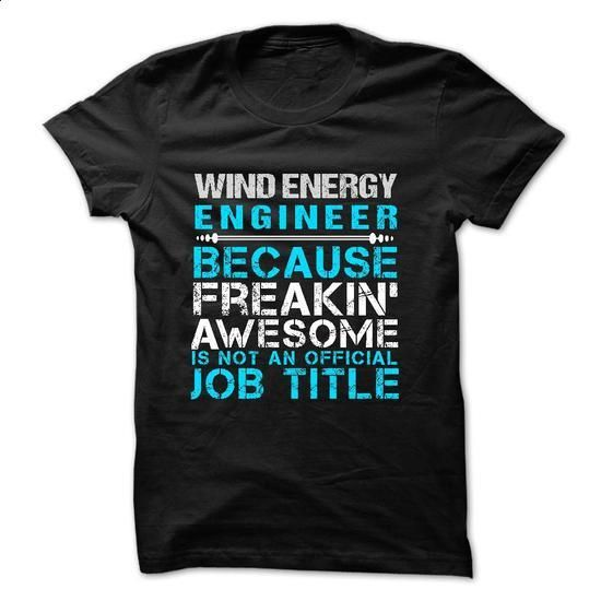 Love being -- WIND-ENERYGY-ENGINEER - #design t shirt #wholesale sweatshirts…