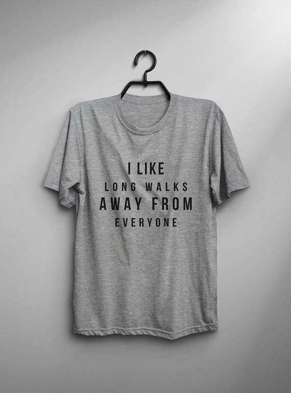 I like long walks away from everyone introvert T-Shirt funny cute tee shirt womens girls teens unisex grunge tumblr instagram blogger punk dope swag hipster birthday gifts