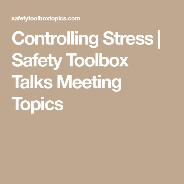 Controlling Stress | Safety Toolbox Talks Meeting Topics