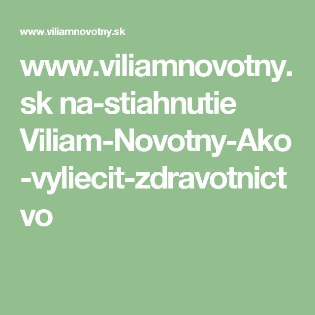 www.viliamnovotny.sk na-stiahnutie Viliam-Novotny-Ako-vyliecit-zdravotnictvo