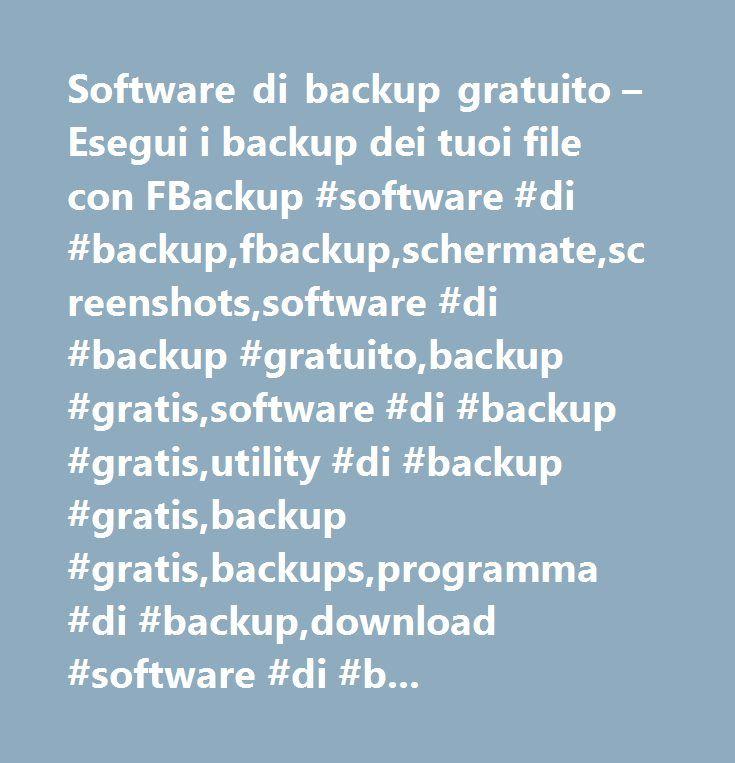 Software di backup gratuito – Esegui i backup dei tuoi file con FBackup #software #di #backup,fbackup,schermate,screenshots,software #di #backup #gratuito,backup #gratis,software #di #backup #gratis,utility #di #backup #gratis,backup #gratis,backups,programma #di #backup,download #software #di #backup,freebackup,scarica #gratis,backup #dati,backup #file,backup #dati #gratis,backup #immagine,backup,back #up,bakcup,software #di #backup #dati,copia #speculare,backup…