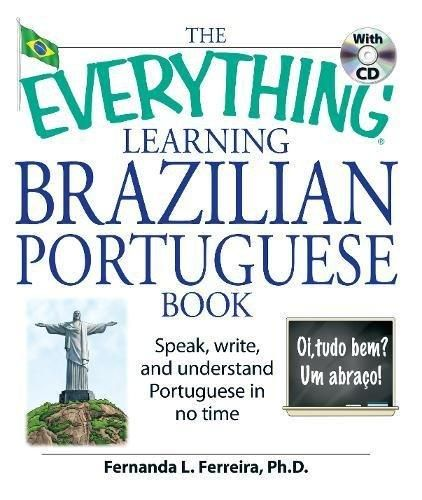 THE EVERYTHING LEARNING BRAZILIAN PORTUGUESE BOOK. This book features chapters on pronunciation, subjects, verbs, tenses, direct/indirect objects, family and friends, impersonal assertions, questions, words for everyday life, and more. Casually written, this book will keep you encouraged as you move through the most important grammatical and vocabulary-based concepts. Plenty of charts are included as well as helpful sidebars and cultural notes. Ref. number(s): POR-028 (book) - POR-001…