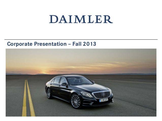 Daimler AG Corporate Presentation Fall 2013 by Daimler AG via slideshare