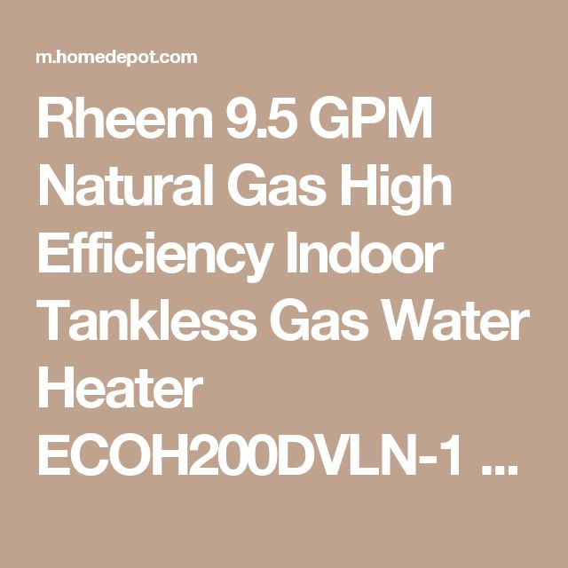 Rheem 9.5 GPM Natural Gas High Efficiency Indoor Tankless Gas Water Heater ECOH200DVLN-1 at The Home Depot - Mobile