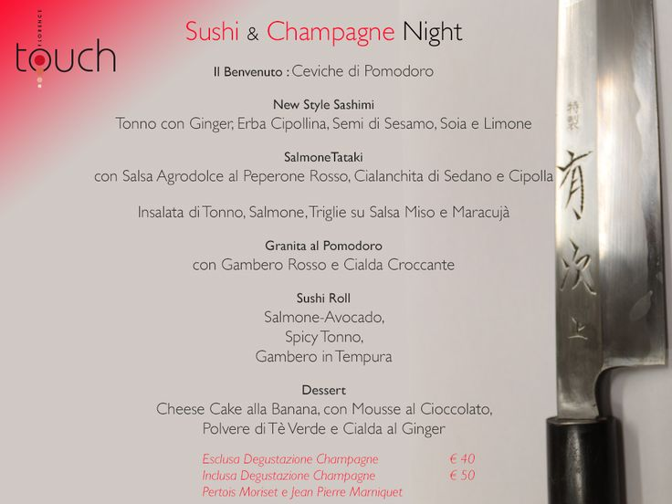 11 Giugno 2013 - #Sushi & #Champagne Night ,     >>>menu<<<    Il Benvenuto : Ceviche di Pomodoro    New Style Sashimi : Tonno con Ginger, Erba Cipollina, Semi di Sesamo, Soia e Limone    Salmone Tataki con Salsa Agrodolce al Peperone Rosso,Cialanchita di Sedano e Cipolla    Insalata di Tonno, Salmone,Triglie su Salsa Miso e Maracujà    Granita al Pomodoro con Gambero Rosso e Cialda Croccante    Sushi Roll: Salmone-Avocado, Spicy Tonno, Gambero in Tempura   ......