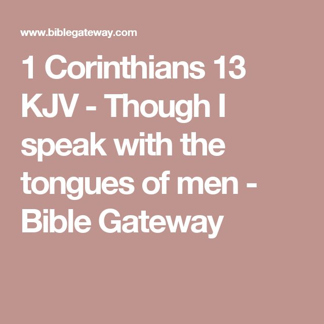1 Corinthians 13 KJV - Though I speak with the tongues of men - Bible Gateway