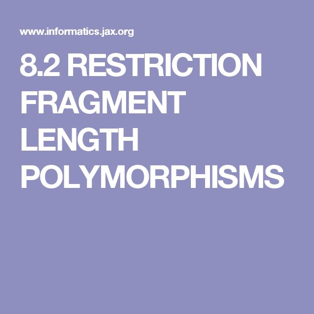 8.2 RESTRICTION FRAGMENT LENGTH POLYMORPHISMS