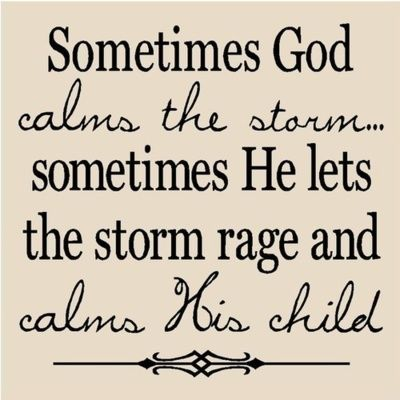 TruthThoughts, Storms Rage, Remember This, Inspiration, God Is, Faith, So True, Favorite Quotes, God Calm
