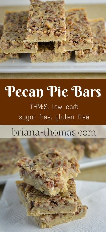 Pecan Pie Bars...they're THM:S, low carb, sugar free, and gluten free!  And yummy!