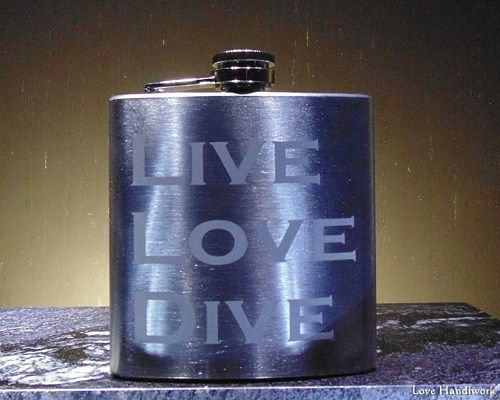 This etched flask is for you, or for the scuba diver in your life. You are looking at ONE etched brushed stainless steel flask. It has 'LIVE LOVE DIVE' etched largely on one side. Please look at my