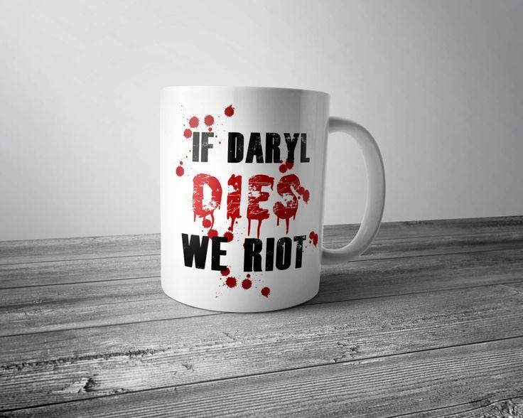 If Daryl Dies We Riot Coffee Mug 11 oz White Ceramic Sublimation Cup Fandom TWD Fan Art by WesternKyRustic on Etsy