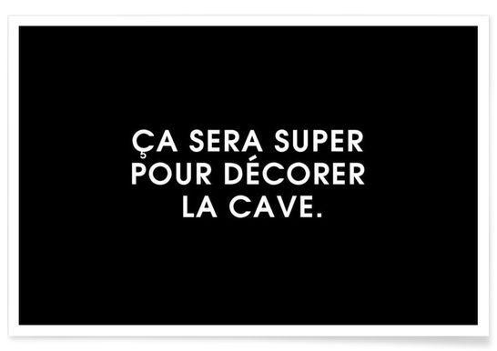 Ça sera super pour décorer la cave - Black - Intertitres - Premium poster
