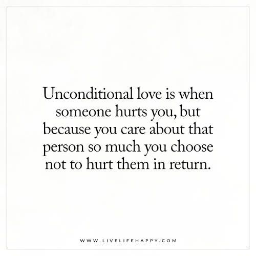 Unconditional Love Is When Someone Hurts You