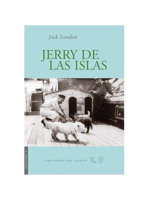 """""""Jerry de las islas"""" de Jack London La vida de Jerry, un cachorro de terrier irlandés nacido en la isla de Santa Isabel - archipiélago de las Salomón-, discurre entre la diversión de perseguir a los negros y la alegría de retozar por las playas de arena blanca. Pero una mañana su dueño se lo regala a un aventurero y ambos parten en una peligrosa misión, a bordo de un yate cargado de trabajadores negros, que regresan a sus recónditas tribus caníbales de cortadores de cabezas. Signatura: N LON…"""