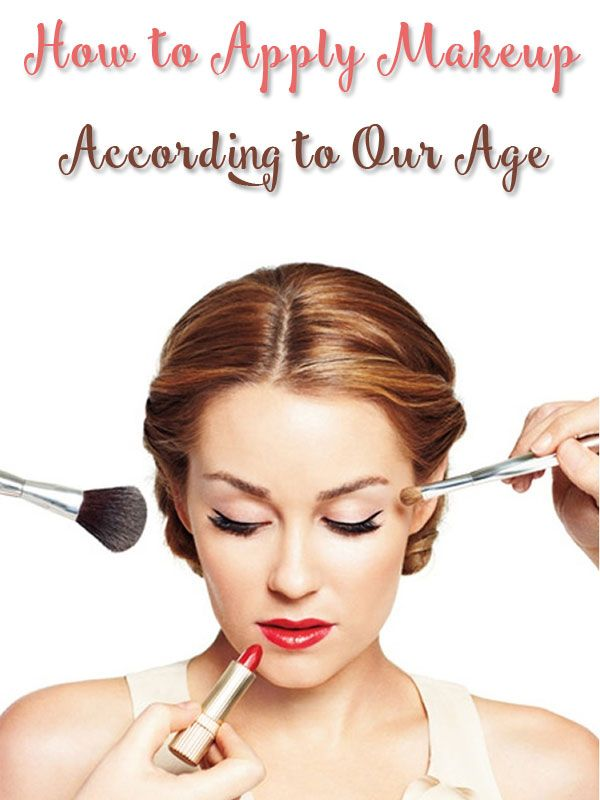 How to Apply Makeup According to Our Age