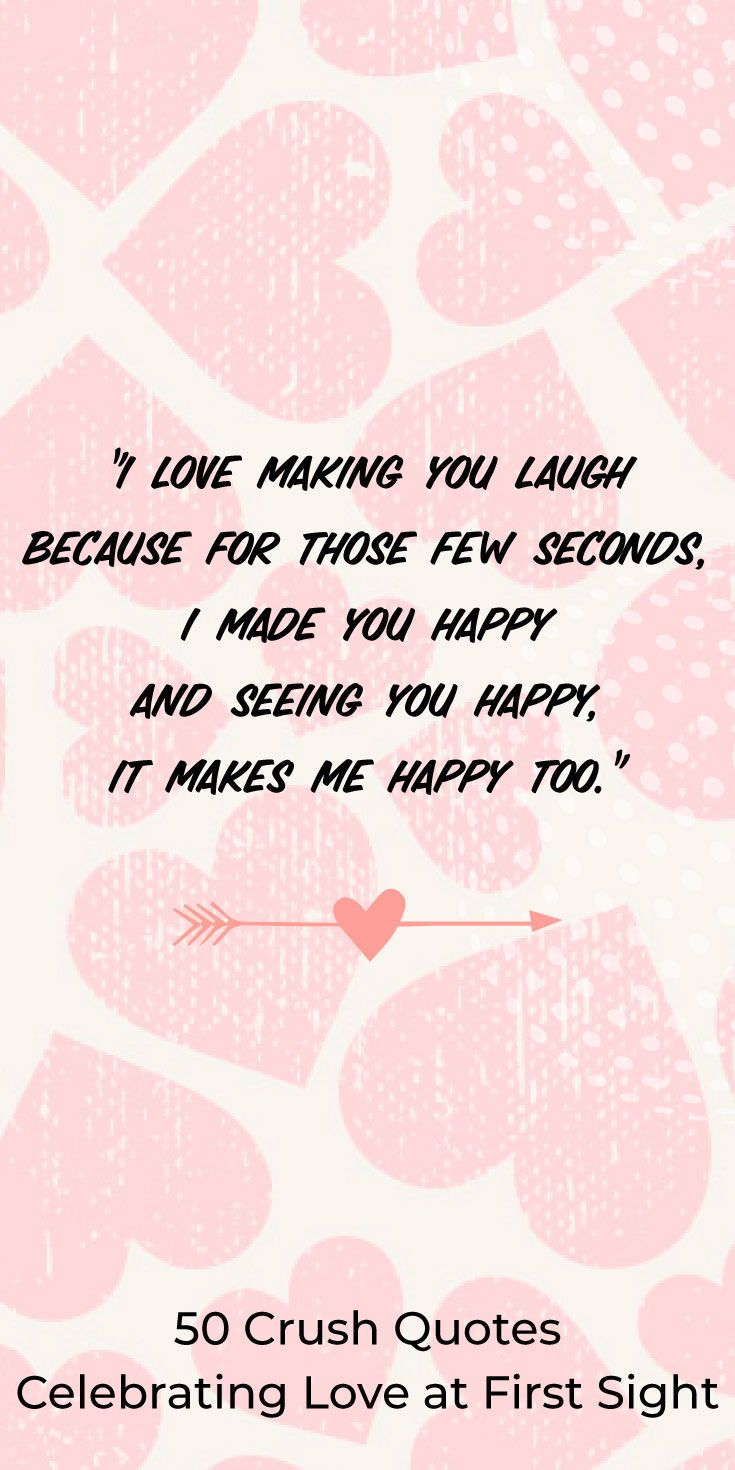 50 Crush Quotes Celebrating Love At First Sight Crush Quotes Good Relationship Quotes Cute Crush Quotes
