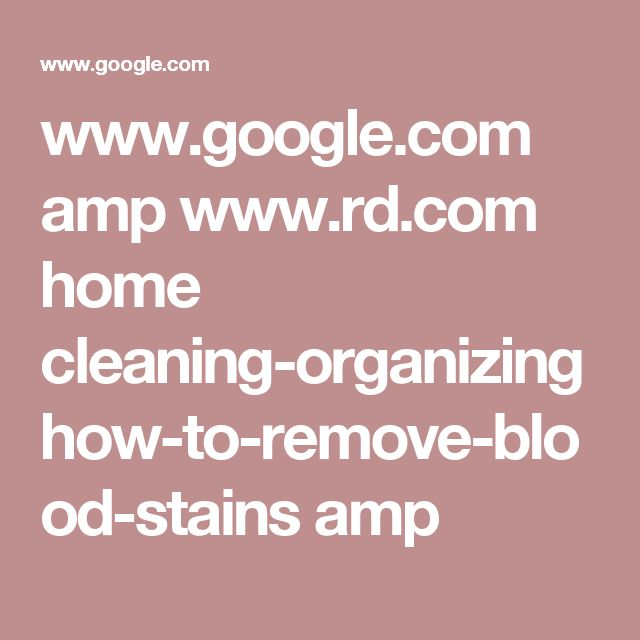 www.google.com amp www.rd.com home cleaning-organizing how-to-remove-blood-stains amp