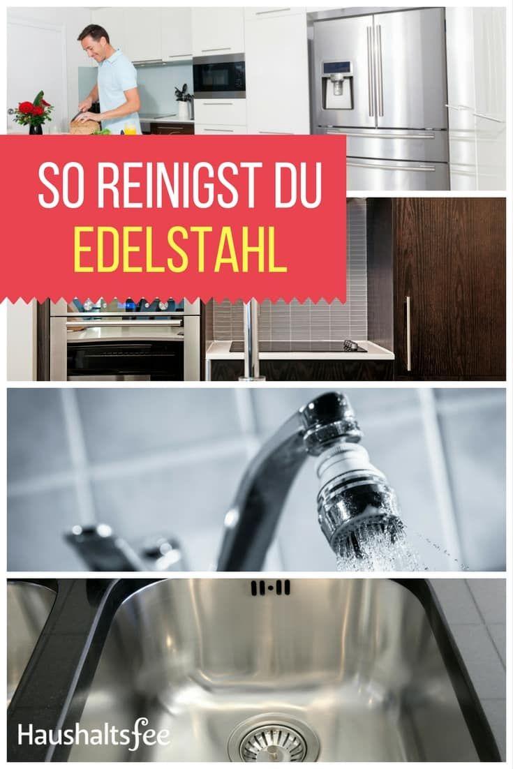 Edelstahl Reinigen Und Pflegen Mit Hausmitteln Edelstahl Reinigen Reinigen Kuche Reinigen