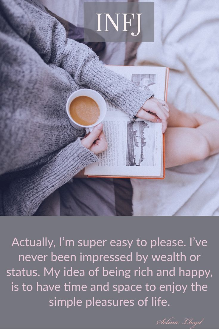 INFJ: enjoying some quiet time. Yes please. I don't want money I just want peace and quiet time.
