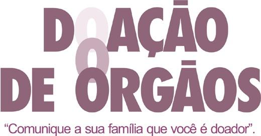 Tema: Doação de Órgãos; Data: 16/01/2012