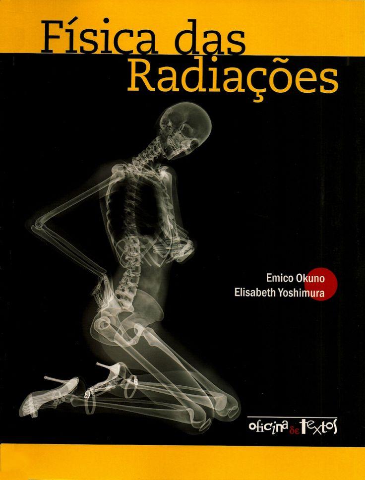 OKUNO, Emico; YOSHIMURA, Elisabeth Mateus. Física das radiações. reimpr. São Paulo: Oficina de Textos, 2014. 296 p. Inclui bibliografia e índice; il. tab. quad.; 28x21x2cm. ISBN 9788579750052.  Palavras-chave: FISICA NUCLEAR; RADIACAO; RADIACAO/Efeito fisiológico.  CDU 539.16 / O41f / reimpr. / 2014