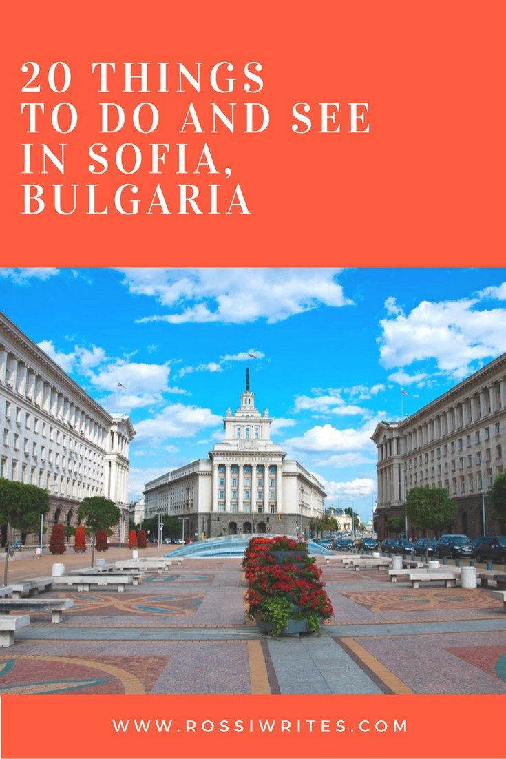 Pin Me - 20 Things to Do and See in Sofia, Bulgaria - www.rossiwrites.com