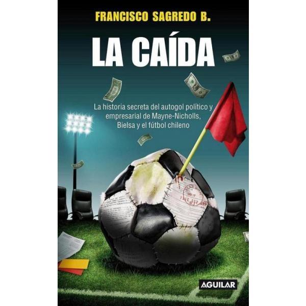 Libro: La Caída - Francisco Sagredo - Aguilar