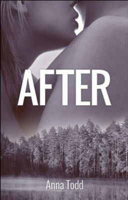 """After"" - By imaginator1D - ""Tessa Young is an 18 year old college student with a simple life, excellent grades, and a sweet boyfriend. She always has things planned out ahead of time, until she meets a rude boy named Harry, with too many tattoos and piercings who shatters her plans."""