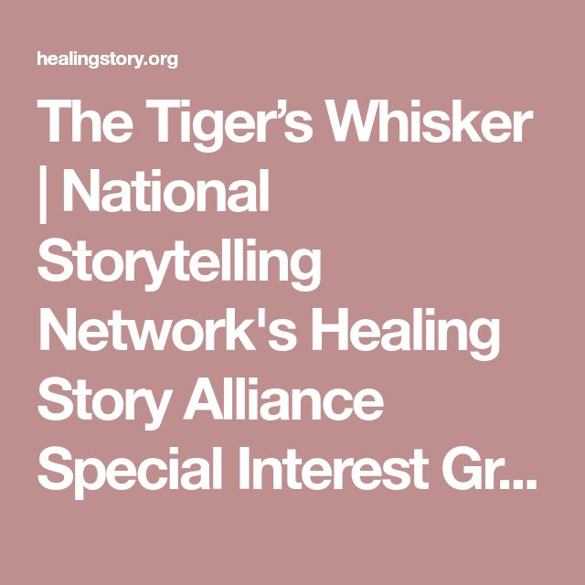 The Tiger's Whisker | National Storytelling Network's Healing Story Alliance Special Interest Group