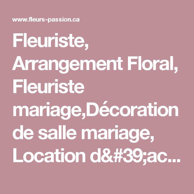 fleuriste arrangement floral fleuriste mariagedcoration de salle mariage location d - Salle Mariage Vallet