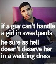 drake: Wedding Dressses, Drake Quotes, This Men, So True, Truths, Well Said, True Dat, True Stories, Sweatpants