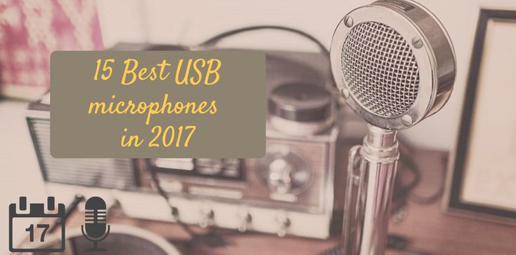 The top of 15 best USB microphones in 2017 #Videography