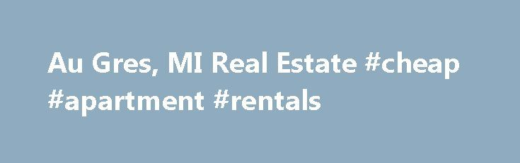 Au Gres, MI Real Estate #cheap #apartment #rentals http://rental.remmont.com/au-gres-mi-real-estate-cheap-apartment-rentals/  #real estate.com.au rentals # Au Gres Real Estate Listings & Rental Properties in Michigan Looking to buy a home or rent an apartment? Whether you are looking for homes for sale, new homes, apartments finder, guides and rentals, foreclosures or apartment communities for rent, find all Au Gres real estate for sale or rent in...
