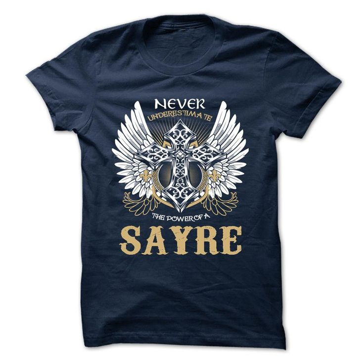 [Best t shirt names] SAYRE  Discount Best  SAYRE  Tshirt Guys Lady Hodie  TAG YOUR FRIEND SHARE and Get Discount Today Order now before we SELL OUT  Camping administrators